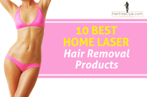 10 Best Home Laser Hair Removal Products: Ultimate Review