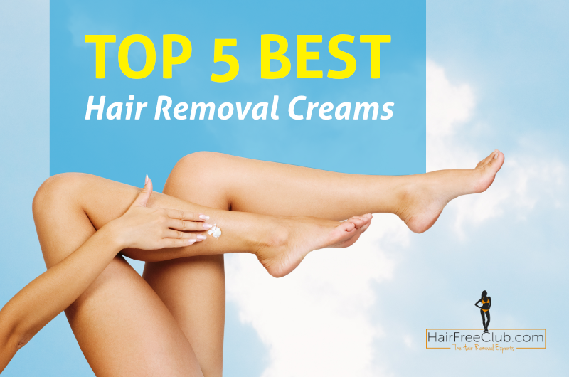 Best Hair Removal Cream Our Top 5 Hairfreeclub