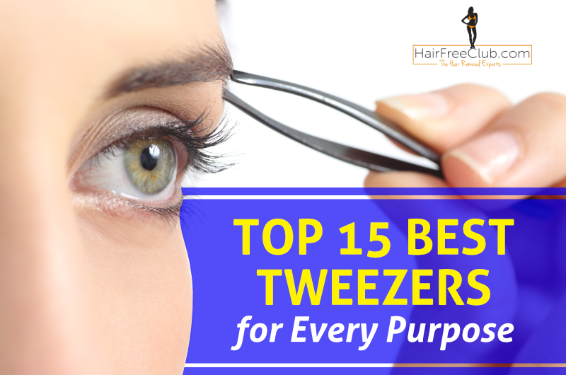 Best Tweezers For Every Purpose Our Top 15 Hairfreeclub