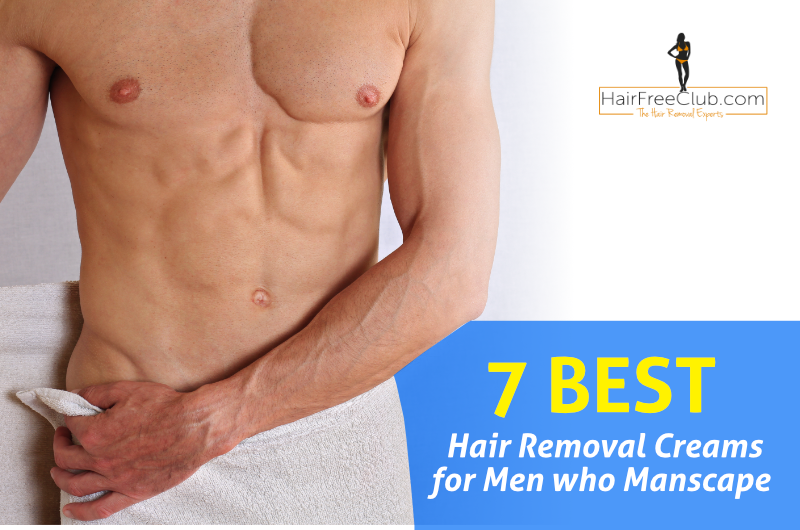 Best Hair Removal Cream for Men: Top 7 Picks