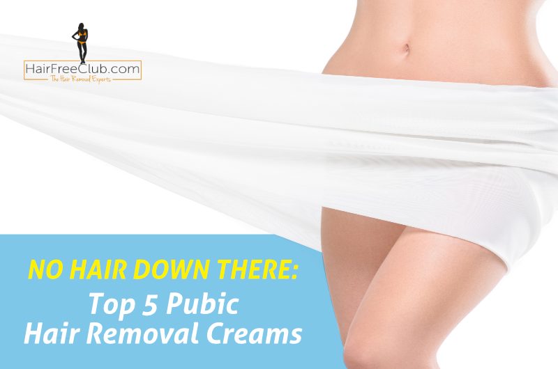 Best Pubic Hair Removal Cream: Top 5 Picks | HairFreeClub