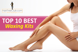 Looking for the Best Waxing Kit: My Top 10