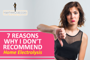 7 Reasons Why I Don't Recommend Home Electrolysis