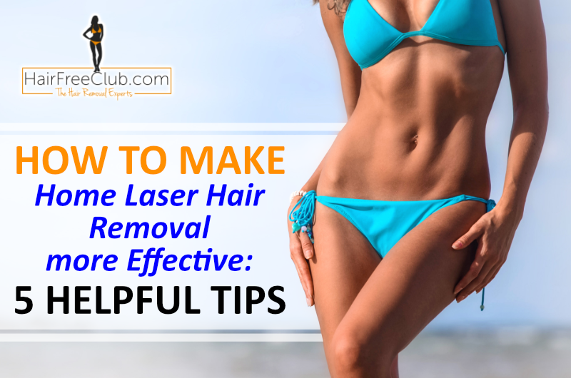 Home Laser Hair Removal: Tips to Make it More Effective [Before & After]