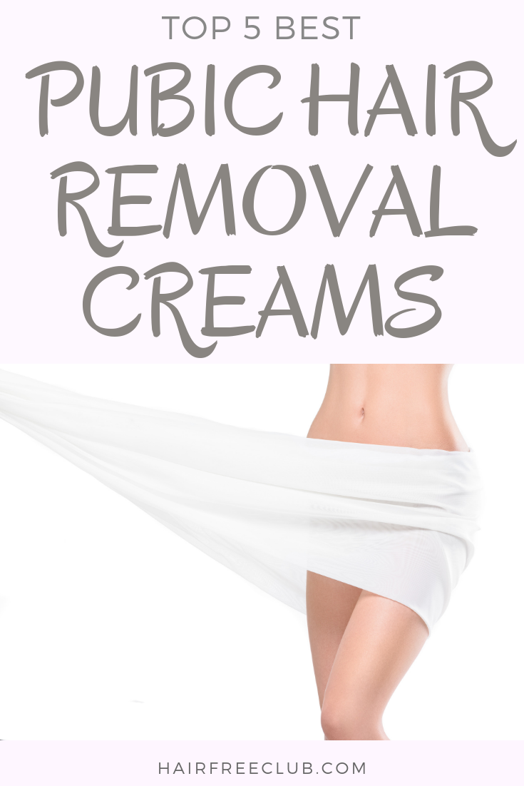 Best Pubic Hair Removal Cream Top 5 Picks For 2020 Hairfreeclub